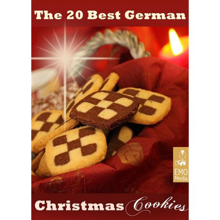 The 20 best German Christmas Cookies. Festive Baking Recipes from Germany: Pl?tzchen and other German Holiday Treats -