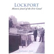 Lockport: : Historic Jewel of the Erie Canal