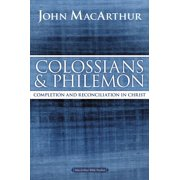 MacArthur Bible Studies: Colossians and Philemon: Completion and Reconciliation in Christ (Paperback)