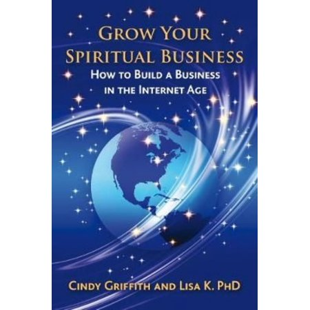 Grow Your Spiritual Business  How To Build A Business In The Internet Age