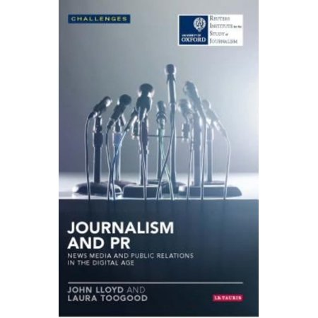 Journalism And Pr  News Media And Public Relations In The Digital Age
