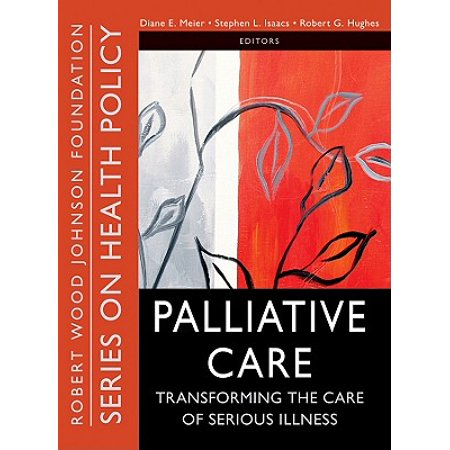Palliative Care : Transforming the Care of Serious