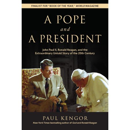 A Pope and a President : John Paul II, Ronald Reagan, and the Extraordinary Untold Story of the 20th
