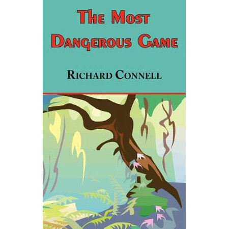 The Most Dangerous Game - Richard Connell's Original