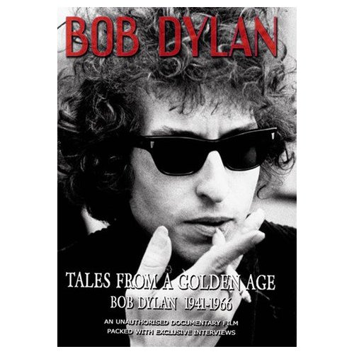 Tales From a Golden Age: Bob Dylan 1941-1966 (2004)