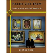 People Like Them: Birch Clump Village Reader 6 - eBook