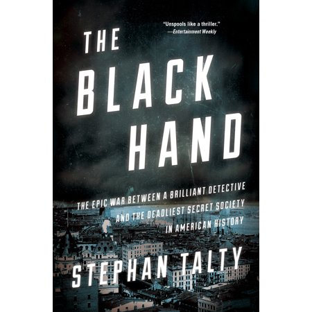 American Brilliant Crystal - The Black Hand : The Epic War Between a Brilliant Detective and the Deadliest Secret Society in American History