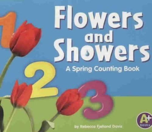Flowers And Showers: A Spring Counting Book