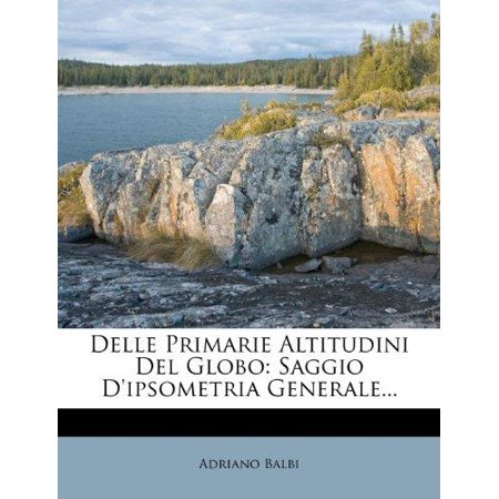 Delle Primarie Altitudini Del Globo  Saggio Dipsometria Generale     Italian Edition