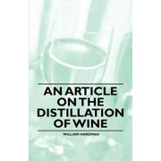 An Article on the Distillation of Wine