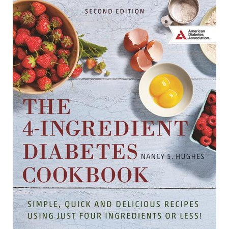 The 4-Ingredient Diabetes Cookbook : Simple, Quick and Delicious Recipes Using Just Four Ingredients or Less! (Edition 2) (Paperback)