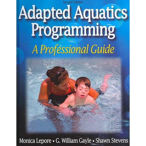 Adapted Aquatics Programming: A Professional Guide