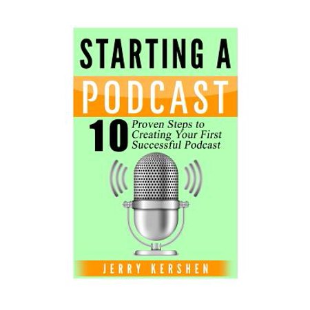 Podcast : Starting a Podcast: 10 Proven Steps to Creating Your First Successful
