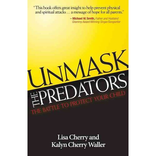 Unmask the Predators: The Battle to Protect Your Child