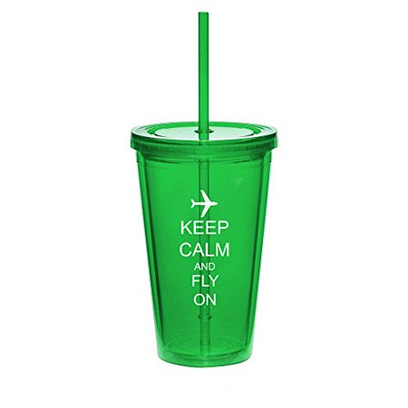 16oz Double Wall Acrylic Tumbler Cup With Straw Keep Calm And Fly On Airplane (Green) - Photo Acrylic Tumbler With Straw