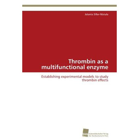 Intravenous Infusion - Thrombin as a Multifunctional Enzyme
