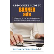 A Beginner's Guide to Banner Ads - eBook