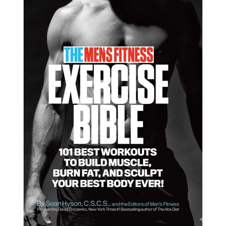 The Men's Fitness Exercise Bible : 101 Best Workouts To Build Muscle, Burn Fat and Sculpt Your Best Body (Best Workout Program To Gain Muscle)