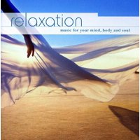 Relaxation: Music for Your Mind Body & Soul / Various