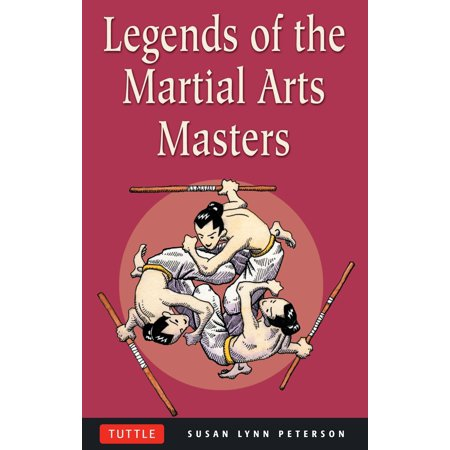 Legends of the Martial Arts Masters (Best Form Of Martial Arts For Self Defense)
