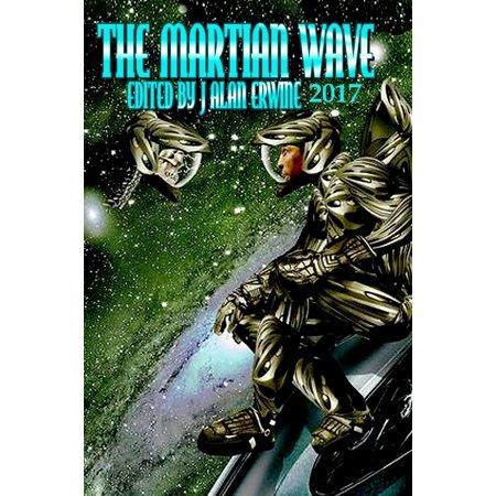 The Martian Wave: 2017 - eBook (New Wave Bar Halloween 2017)