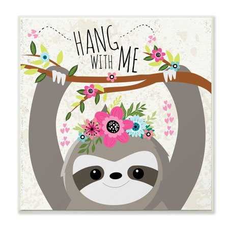 The Kids Room by Stupell Hang With Me Sloth and Flowers Wall Plaque Art, 12 x 0.5 x 12