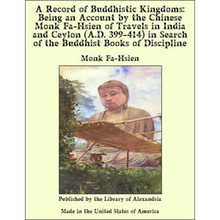 A Record of Buddhistic Kingdoms: Being an Account by the Chinese Monk Fa-Hsien of Travels in India and Ceylon (A.D. 399-414) in Search of the Buddhist Books of Discipline - (Rare Record Search)