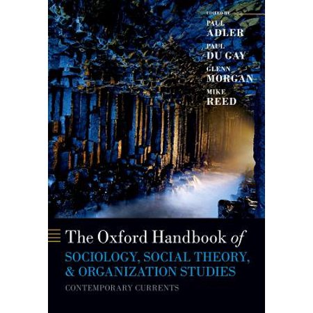 The Oxford Handbook of Sociology, Social Theory, and Organization Studies : Contemporary
