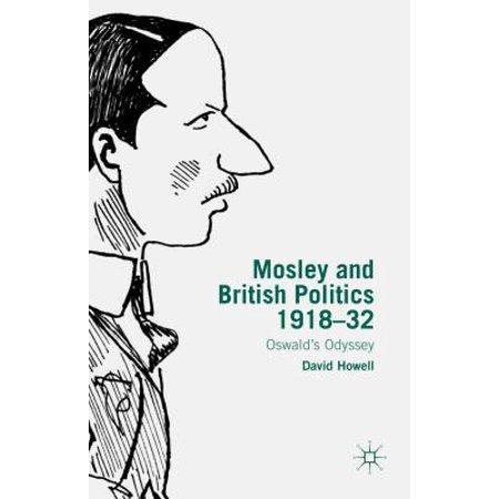 Mosley and British Politics 1918-32 : Oswald's Odyssey