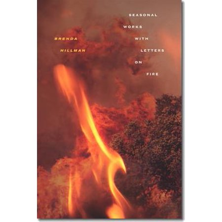 Seasonal Works with Letters on Fire (Brenda Hillman Seasonal Works With Letters On Fire)