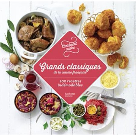 Grands classiques de la cuisine française 100 recettes indémodables - eBook
