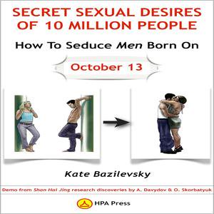 How To Seduce Men Born On October 13 Or Secret Sexual Desires of 10 Million People - Audiobook - Halloween On October 13