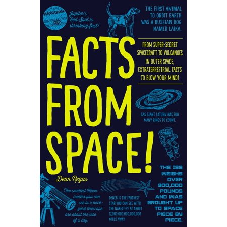 Facts from Space! : From Super-Secret Spacecraft to Volcanoes in Outer Space, Extraterrestrial Facts to Blow Your