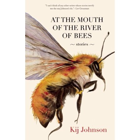 At the Mouth of the River of Bees : Stories