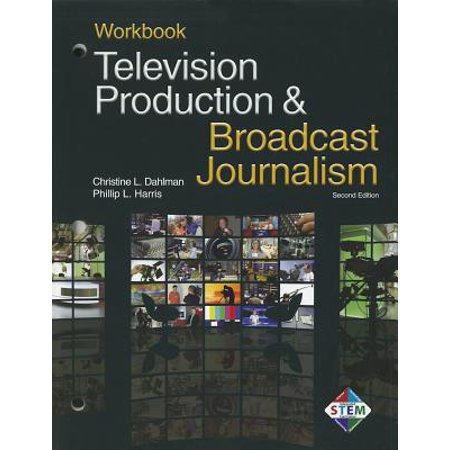 Television Production & Broadcast Journalism (Television Production And Broadcast Journalism Chapter 9)