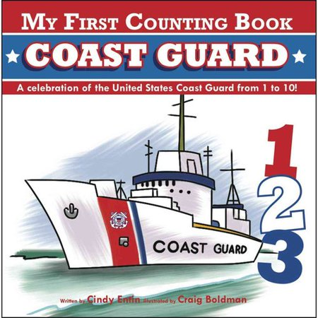 Coast Guard: A Celebration of the United States Coast Guard from 1 to 10!