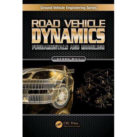 Road Vehicle Dynamics : Fundamentals and Modeling (Road Vehicle Dynamics Fundamentals Of Modeling And Simulation)
