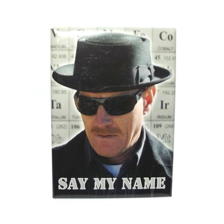 BREAKING BAD SAY My Name Photo, Officially Licensed & Exclusively Trademarked Original Artworks Magnet - Halloween's Original Name