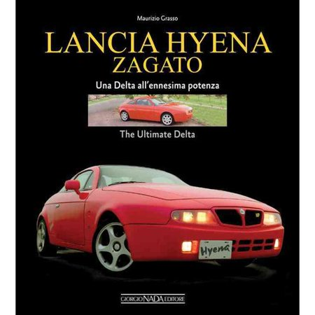 Lancia Hyena Zagato: Una Delta All'ennesima Potenza/The Ultimate Delta