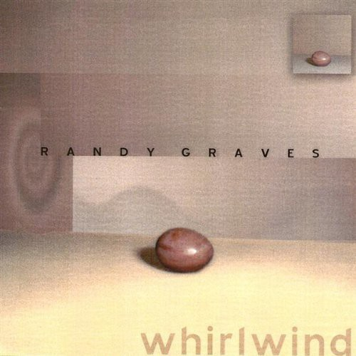 Randy Graves Whirlwind [CD] by