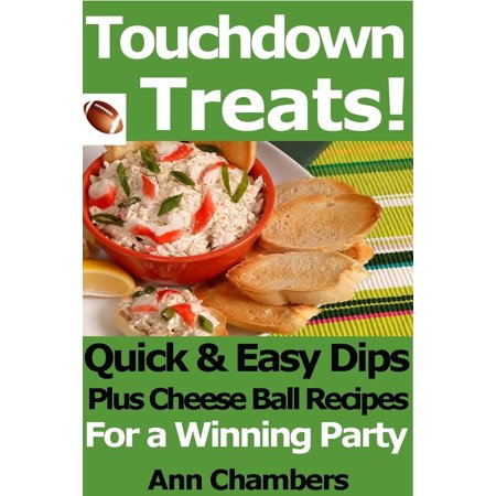 Touchdown Treats! Quick and Easy Dip and Cheese Ball Recipes for a Winning Party - eBook - Easy Halloween Cheese Ball Recipes