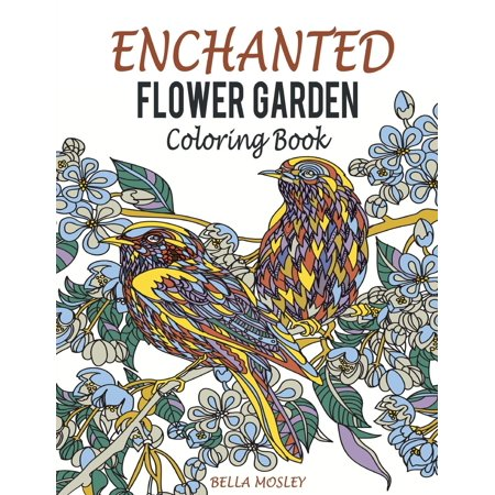 Enchanted Flower Garden Coloring Book: Flowers Adult Coloring Book: Using the Secret Beauty of Gardens for a Relaxing Floral Art Therapy (Garden Therapy)
