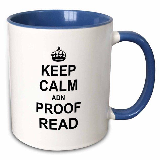 3drose Keep Calm Adn Proof Read Funny Proofread Reader Writer Editor Gifts Two Tone Blue Mug 11 Ounce Walmart Com Walmart Com