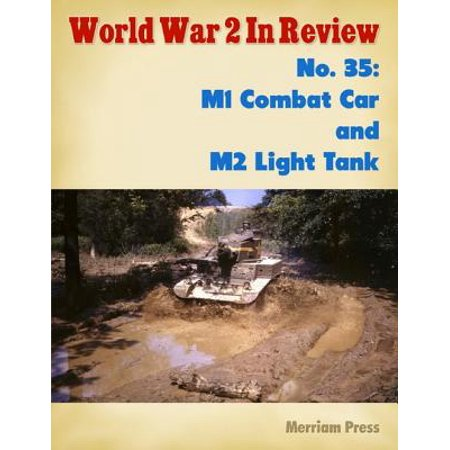 World War 2 In Review No. 35: M1 Combat Car and M2 Light Tank -