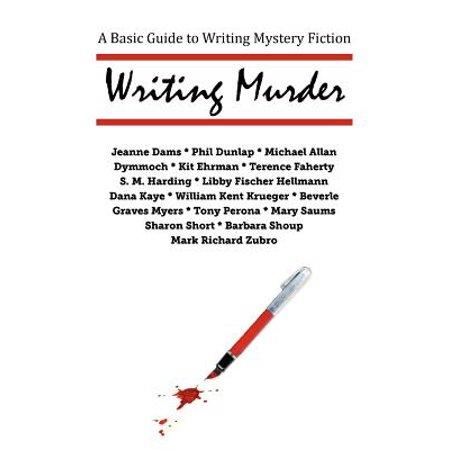 Writing Murder : A Basic Guide to Writing Mystery Novels