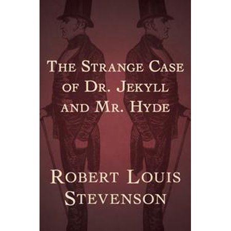 The Strange Case of Dr. Jekyll and Mr. Hyde -