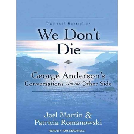 We Don T Die  George Anderson S Conversations With The Other Side  Cd