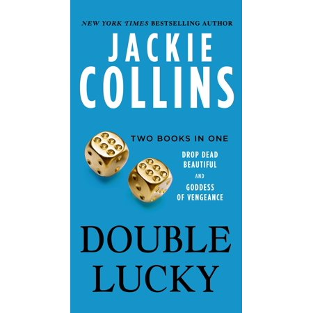 Double Lucky : Two Books in One: Drop Dead Beautiful and Goddess of Vengeance
