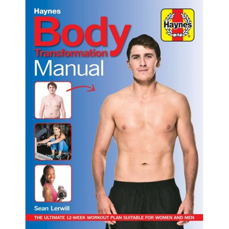 Body Transformation Manual : The ultimate 12 week workout plan suitable for women and (Best 8 Week Workout Plan)