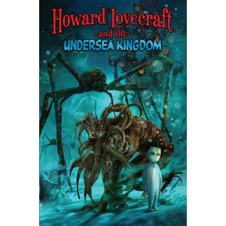 - Howard Lovecraft and the Undersea Kingdom [Graphic Novel] - eBook